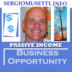 Business Opportunity, residual income, http://SergioMusetti.info, work at home, ,